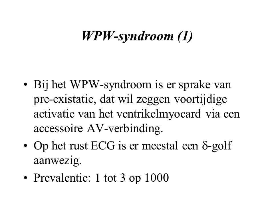 WPW-syndroom (1) Bij het WPW-syndroom is er sprake van pre-existatie, dat wil zeggen voortijdige activatie van het ventrikelmyocard via een accessoire AV-verbinding.