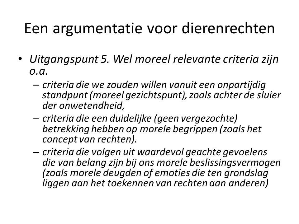 Een argumentatie voor dierenrechten Uitgangspunt 5.