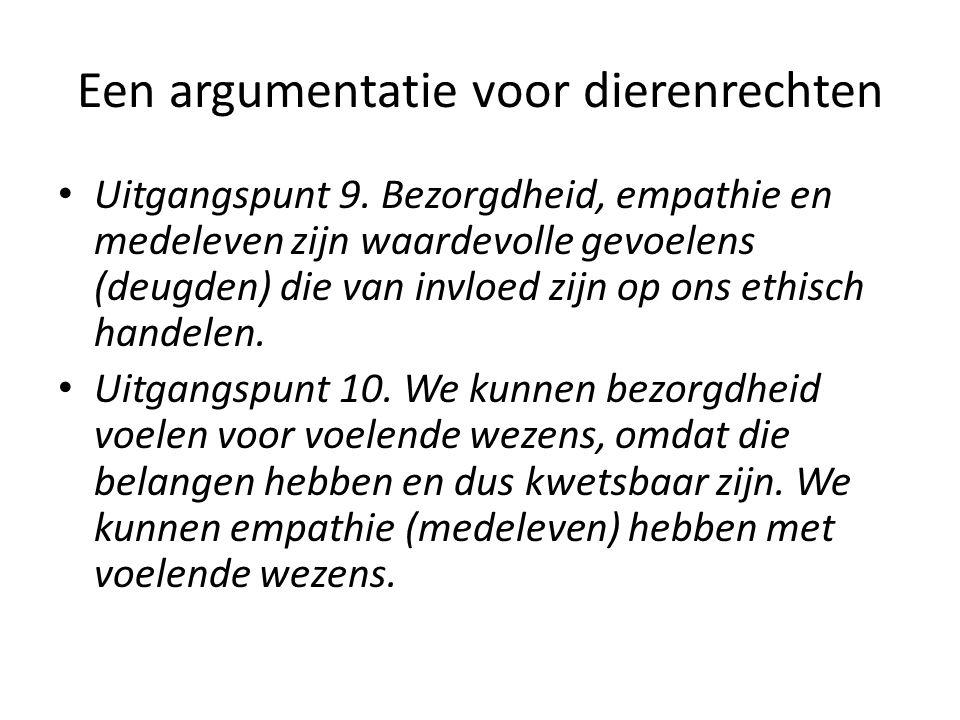 Een argumentatie voor dierenrechten Uitgangspunt 9.