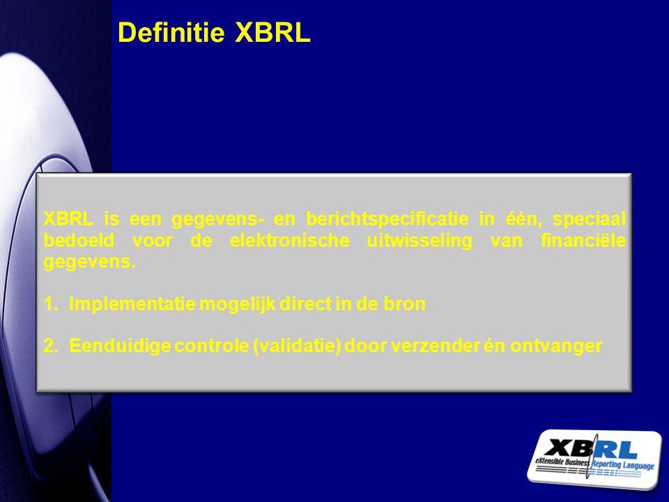 XBRL is een gegevens- en berichtspecificatie in één, speciaal bedoeld voor de elektronische uitwisseling van financiële gegevens. 1. Implementatie mog