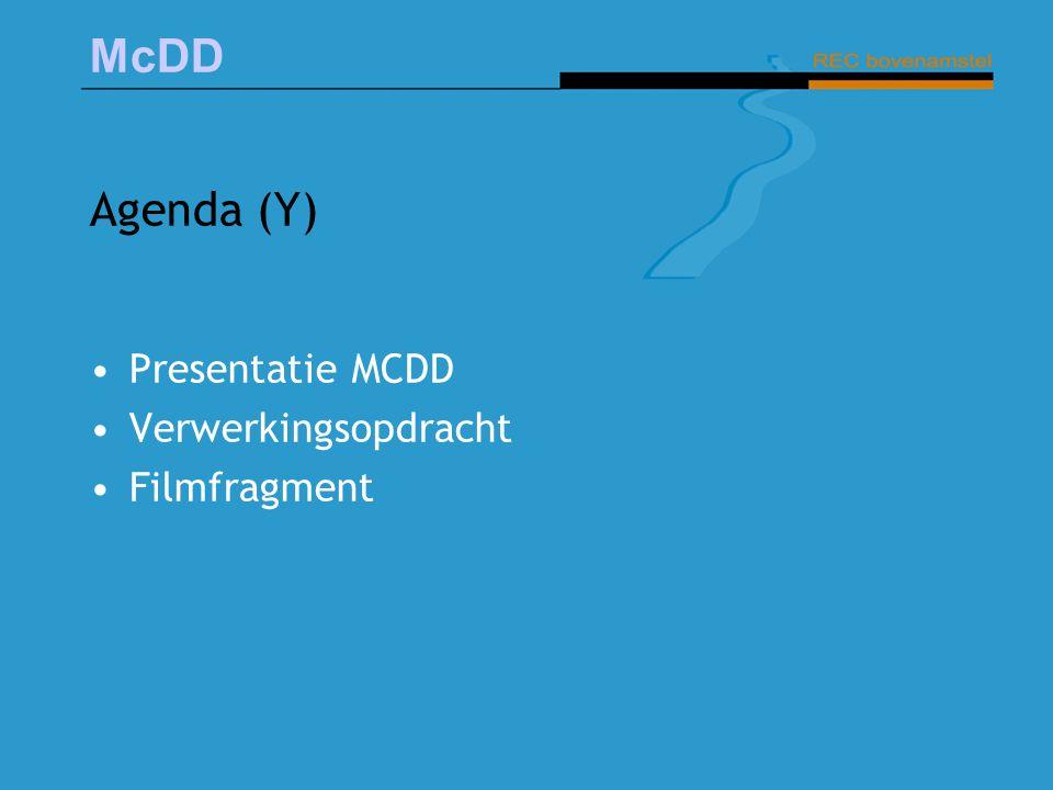 McDD Agenda (Y) Presentatie MCDD Verwerkingsopdracht Filmfragment