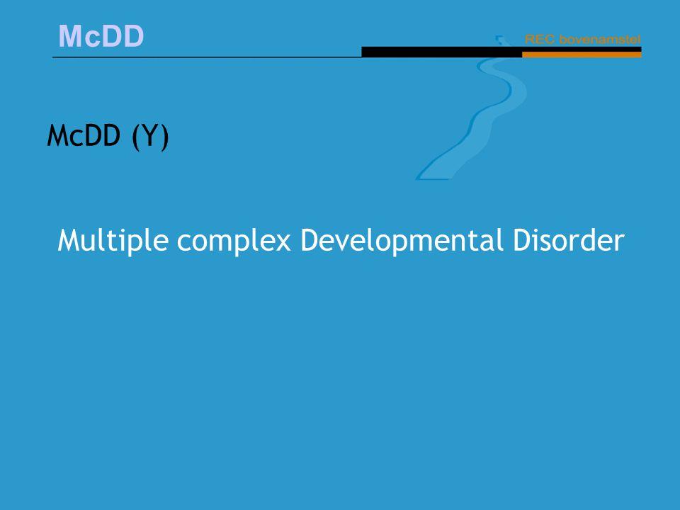 McDD McDD (Y) Multiple complex Developmental Disorder