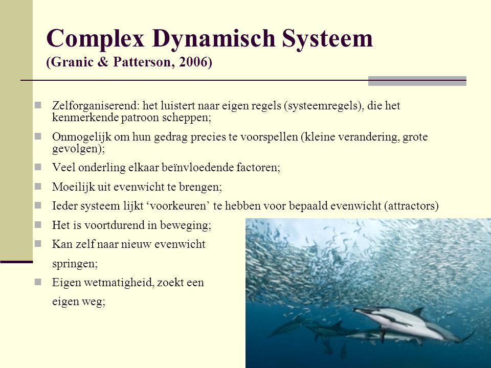 Complex Dynamisch Systeem (Granic & Patterson, 2006) Zelforganiserend: het luistert naar eigen regels (systeemregels), die het kenmerkende patroon sch