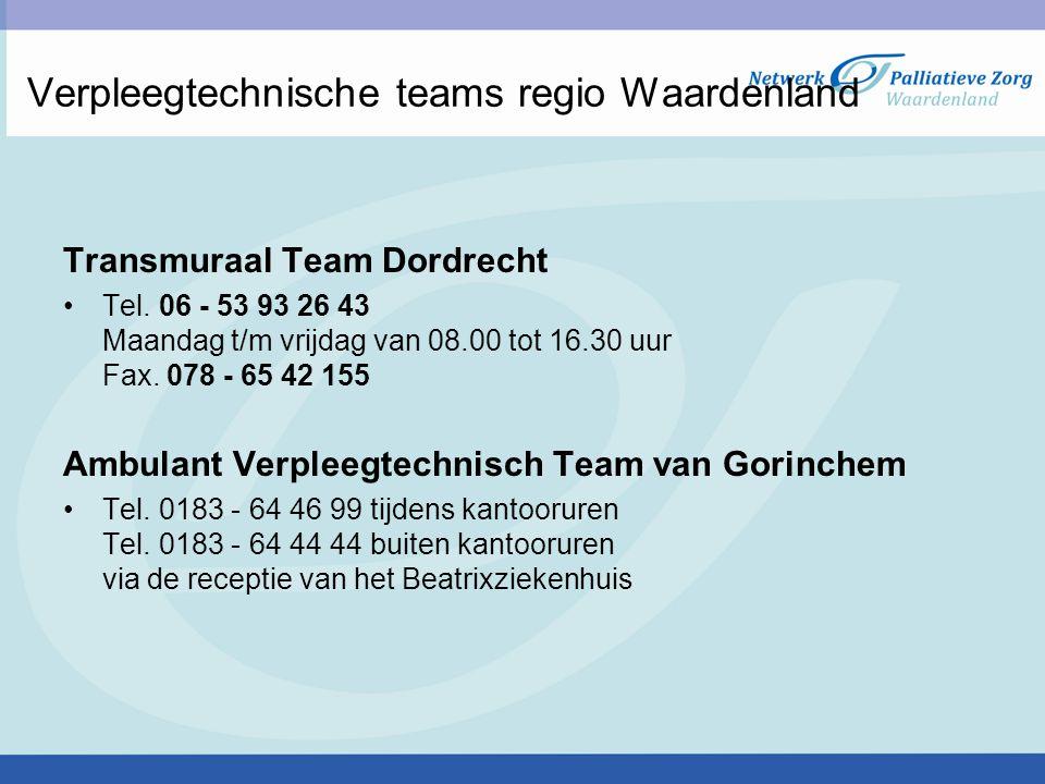 Verpleegtechnische teams regio Waardenland Transmuraal Team Dordrecht Tel. 06 - 53 93 26 43 Maandag t/m vrijdag van 08.00 tot 16.30 uur Fax. 078 - 65