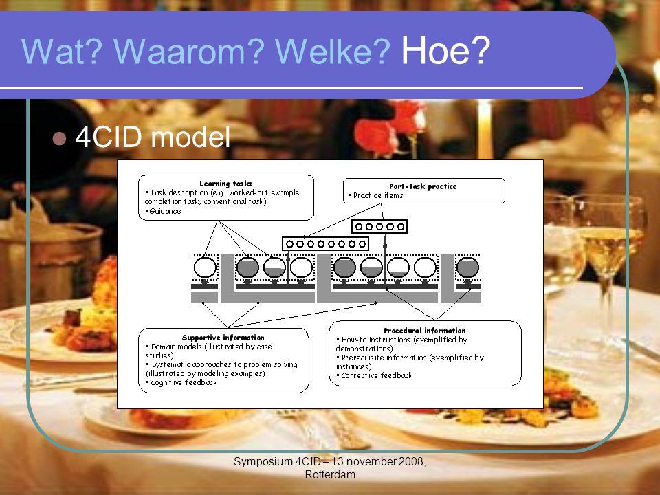 Symposium 4CID – 13 november 2008, Rotterdam Wat? Waarom? Welke? Hoe? 4CID model