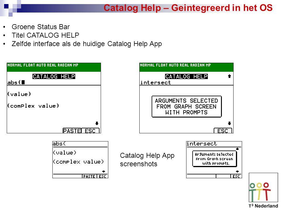 Catalog Help – Geintegreerd in het OS Groene Status Bar Titel CATALOG HELP Zelfde interface als de huidige Catalog Help App Catalog Help App screenshots