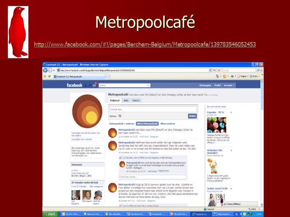 Metropoolcafé http://www.facebook.com/#!/pages/Berchem-Belgium/Metropoolcafe/139783546052453 http://www.facebook.com/#!/pages/Berchem-Belgium/Metropoo