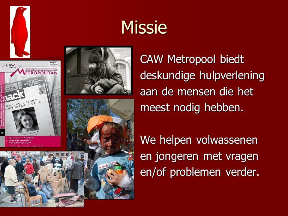 Missie CAW Metropool biedt deskundige hulpverlening aan de mensen die het meest nodig hebben. We helpen volwassenen en jongeren met vragen en/of probl