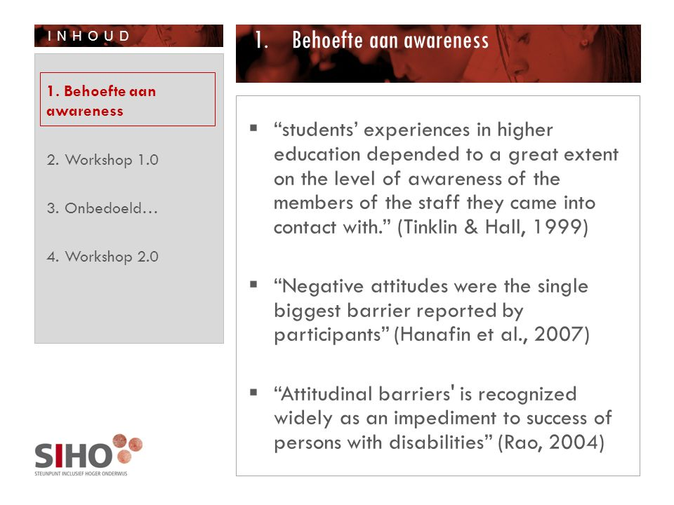 "INHOUD 1.Behoefte aan awareness  ""students' experiences in higher education depended to a great extent on the level of awareness of the members of th"