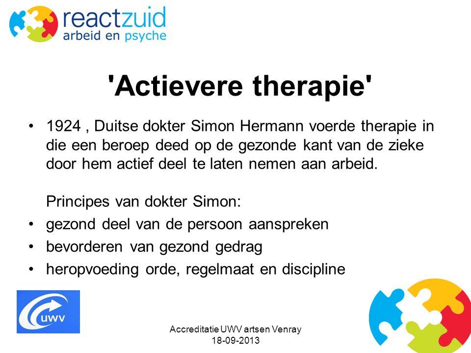 Actievere therapie 1924, Duitse dokter Simon Hermann voerde therapie in die een beroep deed op de gezonde kant van de zieke door hem actief deel te laten nemen aan arbeid.