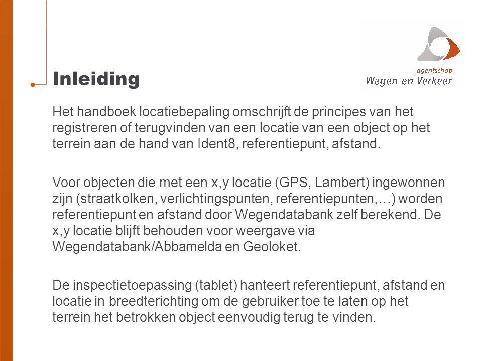 Inleiding Het handboek locatiebepaling omschrijft de principes van het registreren of terugvinden van een locatie van een object op het terrein aan de