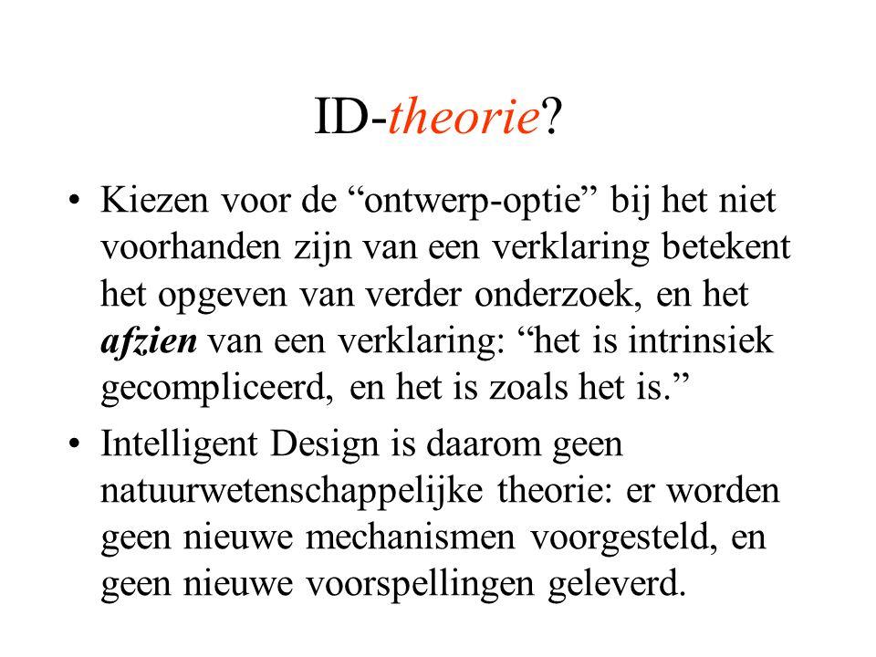 """ID-theorie? Kiezen voor de """"ontwerp-optie"""" bij het niet voorhanden zijn van een verklaring betekent het opgeven van verder onderzoek, en het afzien va"""