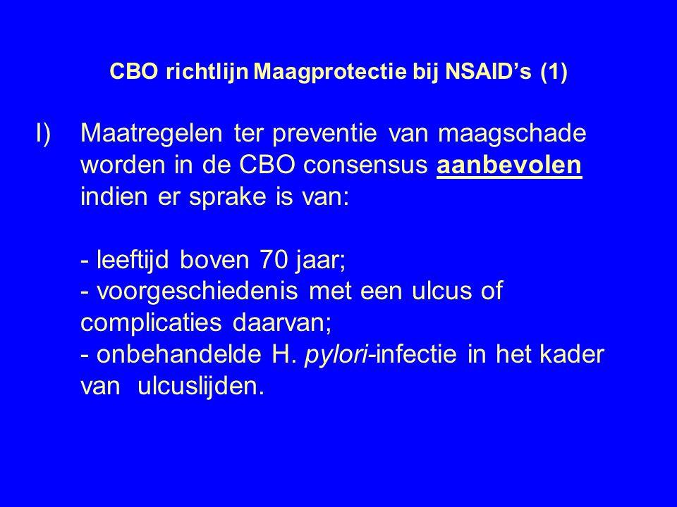 CBO richtlijn Maagprotectie bij NSAID's (1) I) Maatregelen ter preventie van maagschade worden in de CBO consensus aanbevolen indien er sprake is van: