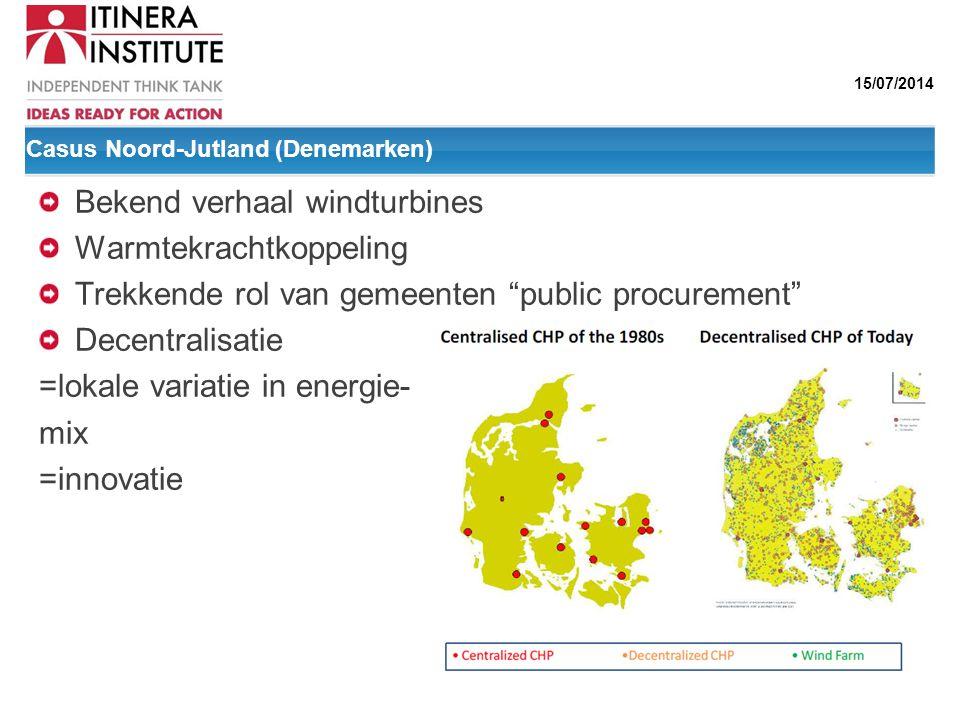 """15/07/2014 Casus Noord-Jutland (Denemarken) Bekend verhaal windturbines Warmtekrachtkoppeling Trekkende rol van gemeenten """"public procurement"""" Decentr"""