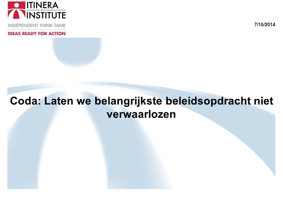 7/15/2014 Coda: Laten we belangrijkste beleidsopdracht niet verwaarlozen