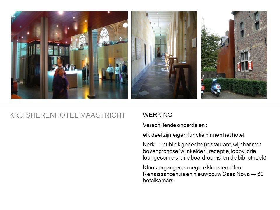 WERKING Verschillende onderdelen : elk deel zijn eigen functie binnen het hotel Kerk → publiek gedeelte (restaurant, wijnbar met bovengrondse 'wijnkel