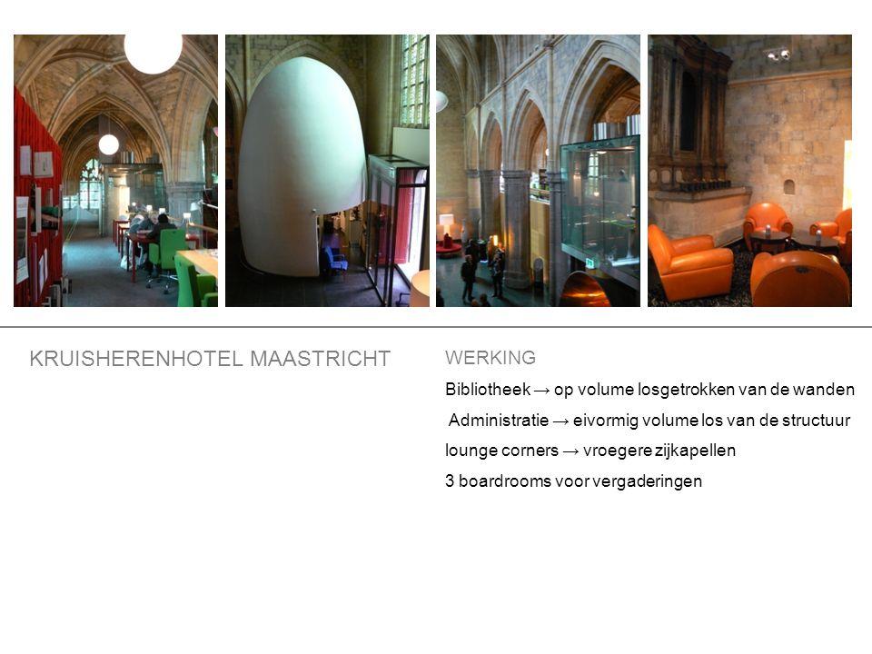 WERKING Bibliotheek → op volume losgetrokken van de wanden Administratie → eivormig volume los van de structuur lounge corners → vroegere zijkapellen