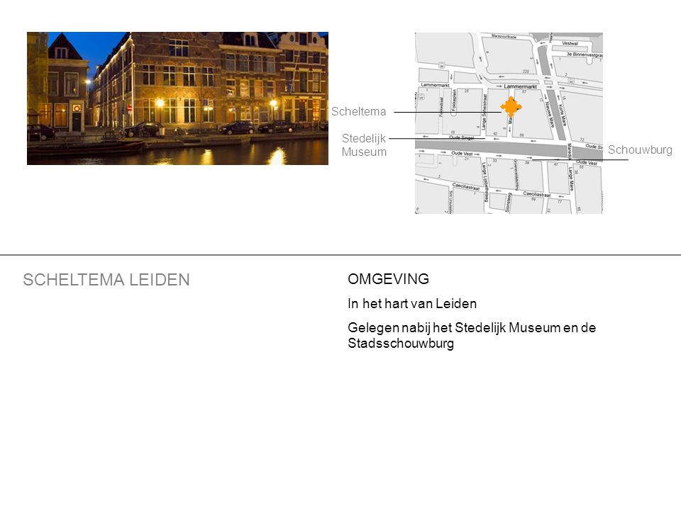 OMGEVING In het hart van Leiden Gelegen nabij het Stedelijk Museum en de Stadsschouwburg SCHELTEMA LEIDEN Scheltema Stedelijk Museum Schouwburg
