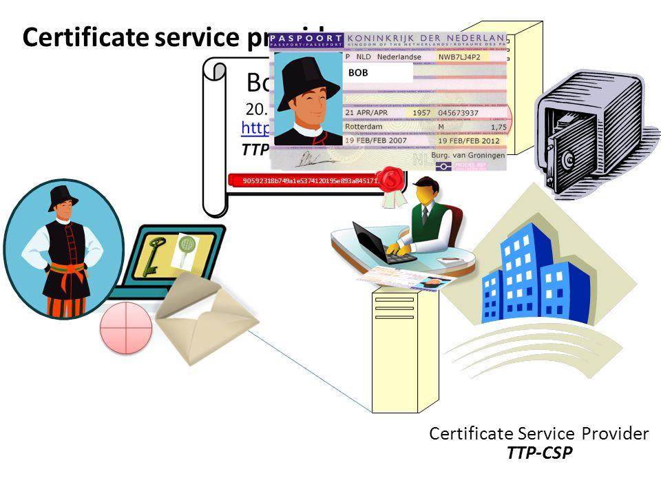 Certificate service provider Certificate Service Provider TTP-CSP Bob 20.04.09-20.04.12 http://revocation.nl TTP-CSP 46e24a86486a139b13f8f713e858759234918475895 90592318b749a1e5374120195e893a8451711b92