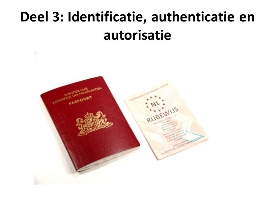Deel 3: Identificatie, authenticatie en autorisatie