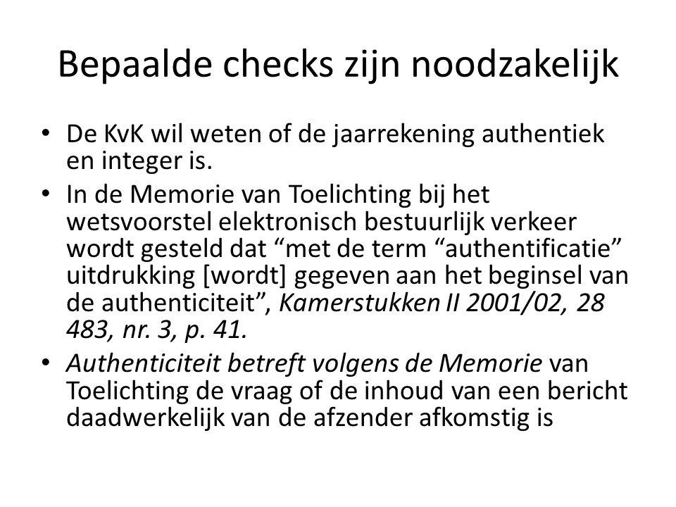 Bepaalde checks zijn noodzakelijk De KvK wil weten of de jaarrekening authentiek en integer is.
