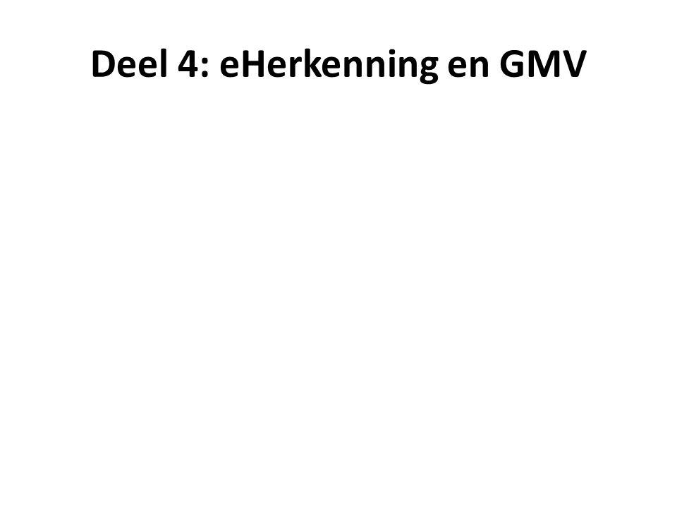 Deel 4: eHerkenning en GMV