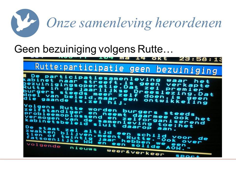 Onze samenleving herordenen Geen bezuiniging volgens Rutte…