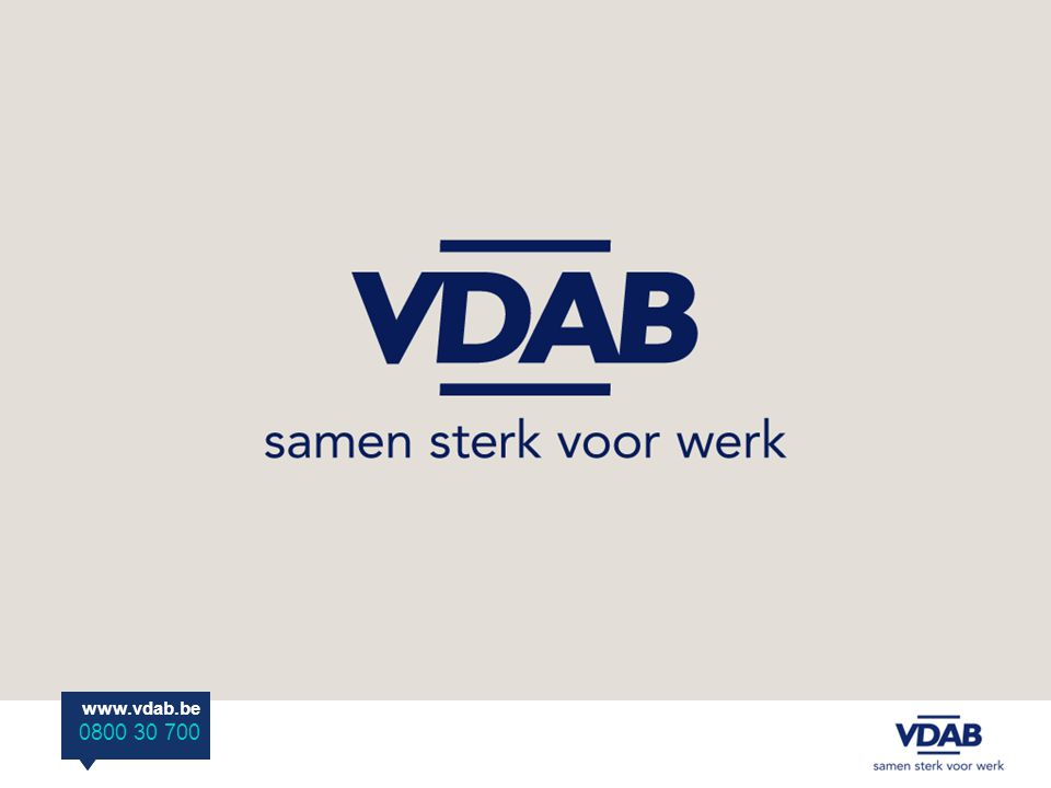 www.vdab.be 0800 30 700 www.vdab.be 0800 30 700