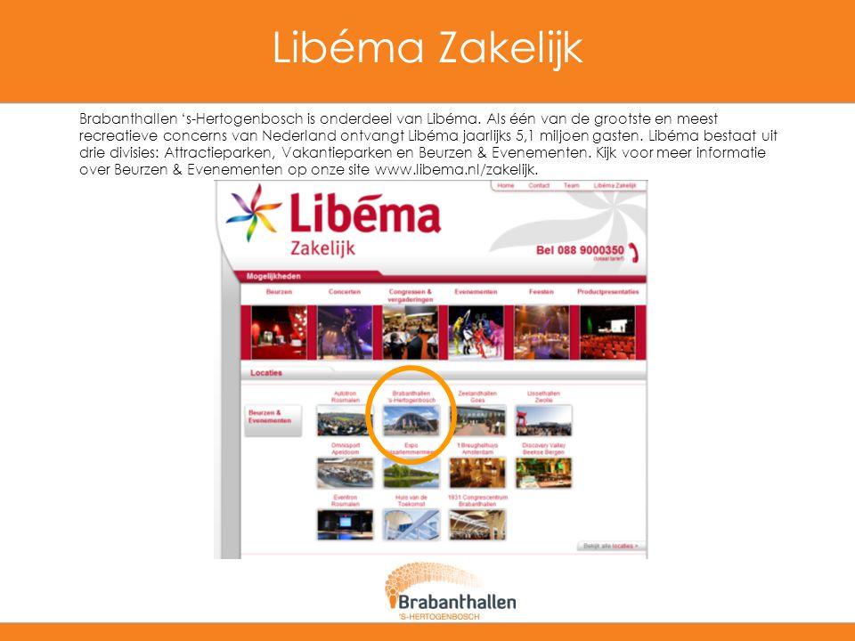Libéma Zakelijk Brabanthallen 's-Hertogenbosch is onderdeel van Libéma. Als één van de grootste en meest recreatieve concerns van Nederland ontvangt L