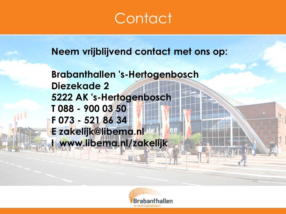 Contact Neem vrijblijvend contact met ons op: Brabanthallen 's-Hertogenbosch Diezekade 2 5222 AK 's-Hertogenbosch T 088 - 900 03 50 F 073 - 521 86 34