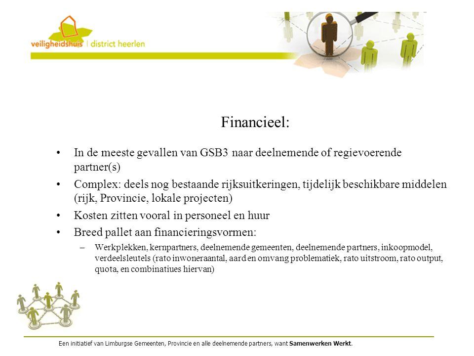 Een initiatief van Limburgse Gemeenten, Provincie en alle deelnemende partners, want Samenwerken Werkt. Financieel: In de meeste gevallen van GSB3 naa