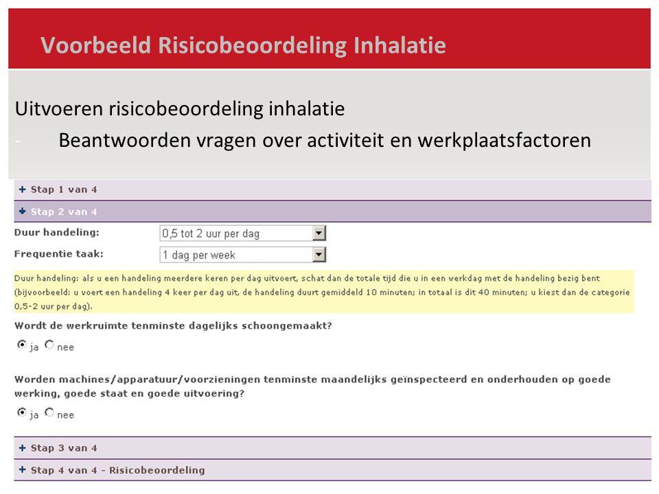 Voorbeeld Risicobeoordeling Inhalatie Uitvoeren risicobeoordeling inhalatie -Beantwoorden vragen over activiteit en werkplaatsfactoren