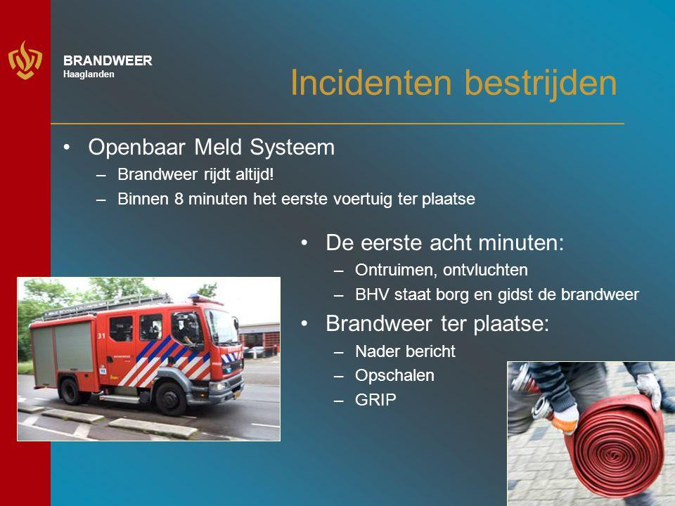 9 BRANDWEER Haaglanden Incidenten bestrijden De eerste acht minuten: –Ontruimen, ontvluchten –BHV staat borg en gidst de brandweer Brandweer ter plaatse: –Nader bericht –Opschalen –GRIP Openbaar Meld Systeem –Brandweer rijdt altijd.