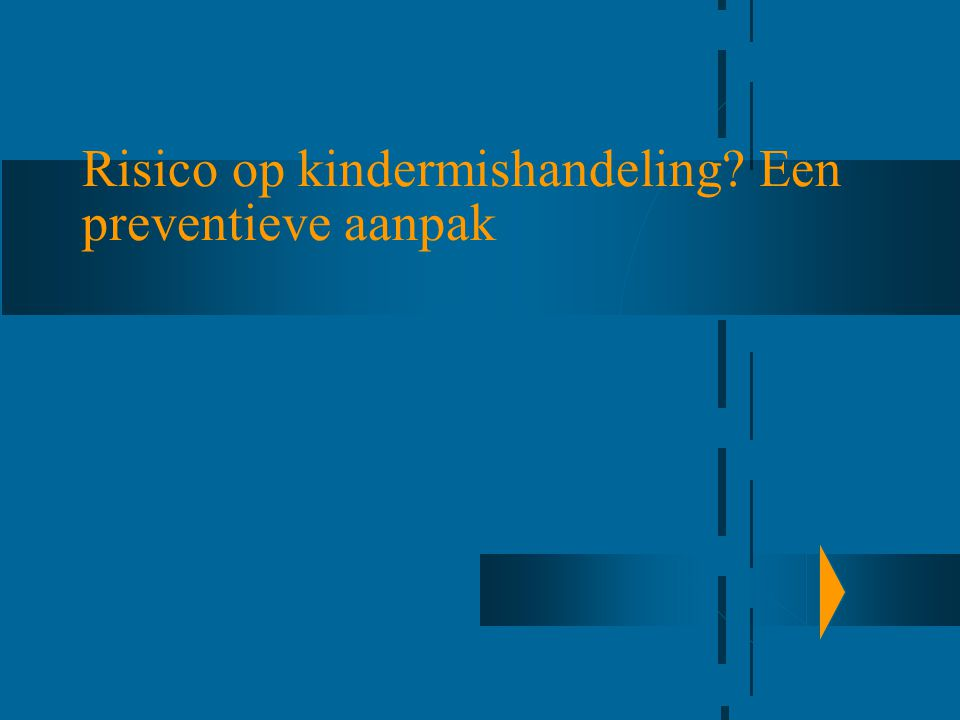 Risico op kindermishandeling? Een preventieve aanpak
