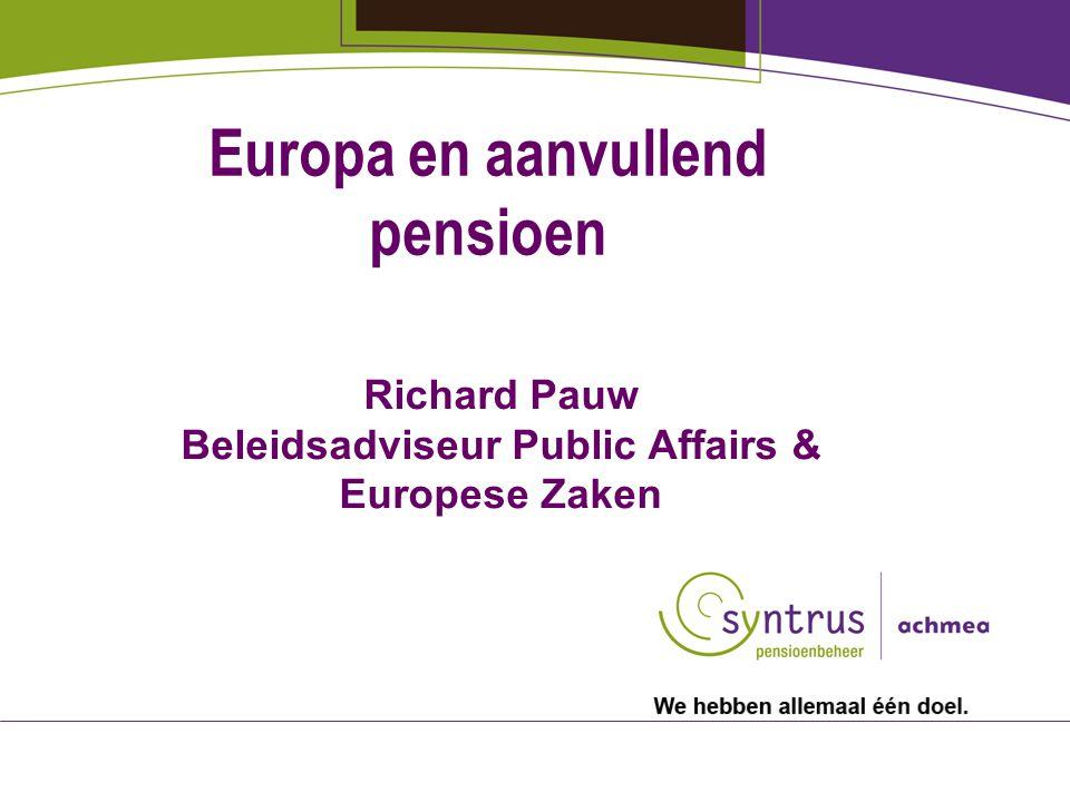 2 Onderwerpen met Groenboek als basis 1.De Europese arena 2.Pensioenfondsenrichtlijn 3.Europees toezicht 4.Solvency 5.Portability 6.Verplichtstelling, Europa is een gevaar.