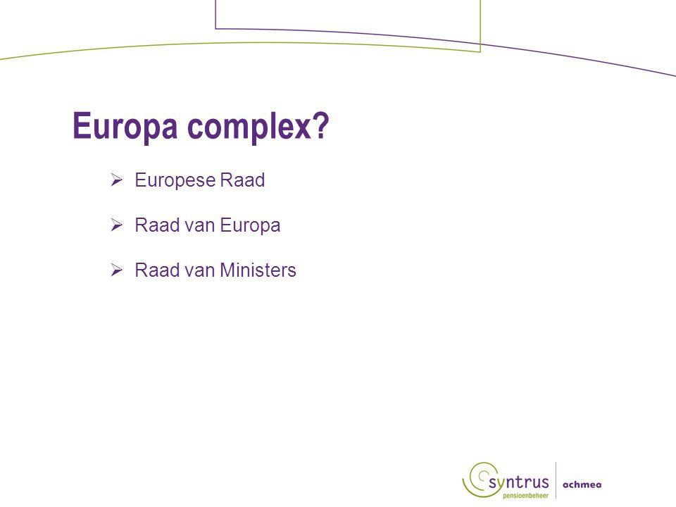 Europa complex  Europese Raad  Raad van Europa  Raad van Ministers