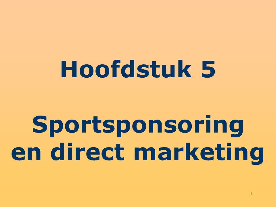 1 Hoofdstuk 5 Sportsponsoring en direct marketing