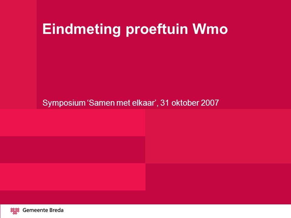 Eindmeting proeftuin Wmo Symposium 'Samen met elkaar', 31 oktober 2007