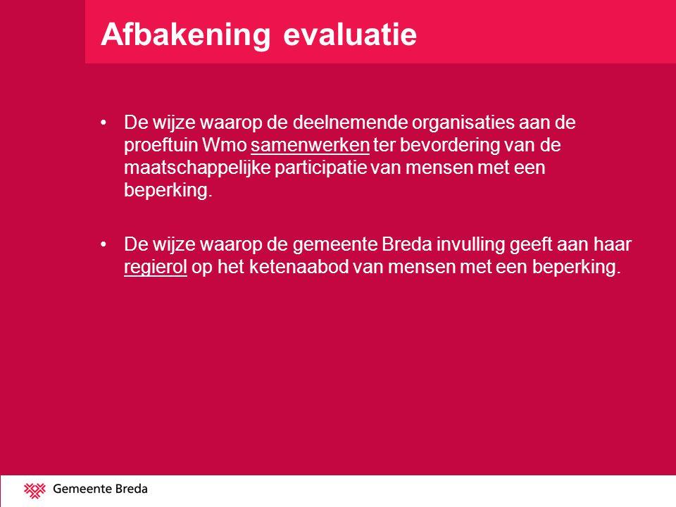 Afbakening evaluatie De wijze waarop de deelnemende organisaties aan de proeftuin Wmo samenwerken ter bevordering van de maatschappelijke participatie van mensen met een beperking.