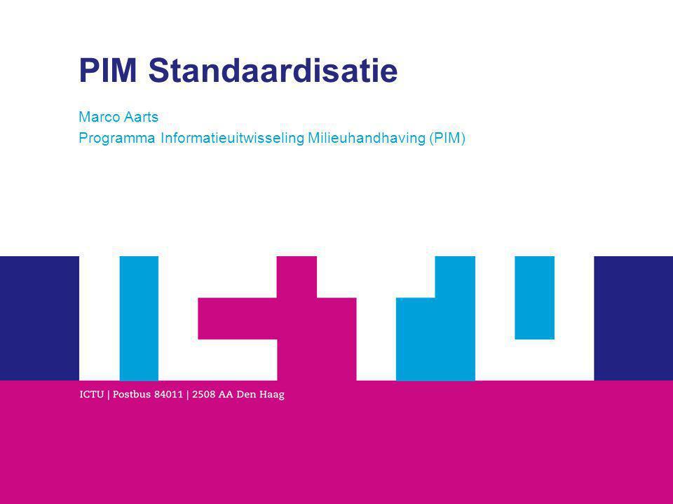 PIM Standaardisatie Marco Aarts Programma Informatieuitwisseling Milieuhandhaving (PIM)