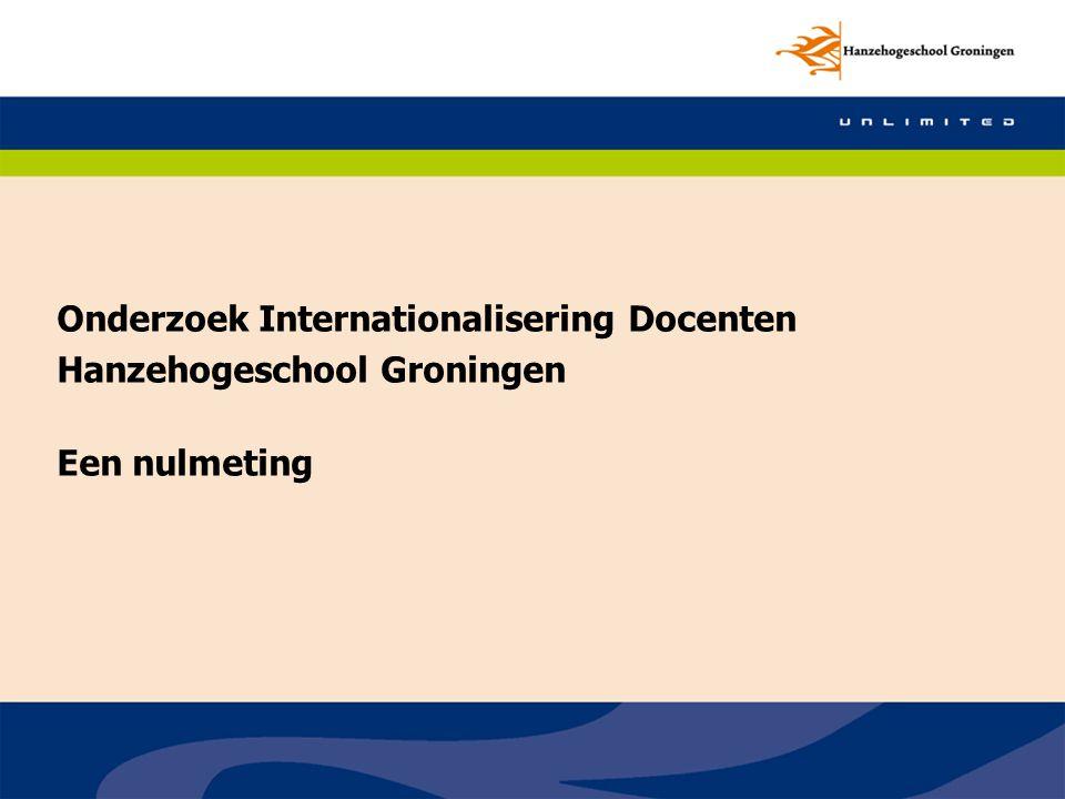 Onderzoek Internationalisering Docenten Hanzehogeschool Groningen Een nulmeting