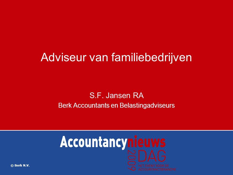 Adviseur van familiebedrijven S.F. Jansen RA Berk Accountants en Belastingadviseurs © Berk N.V.