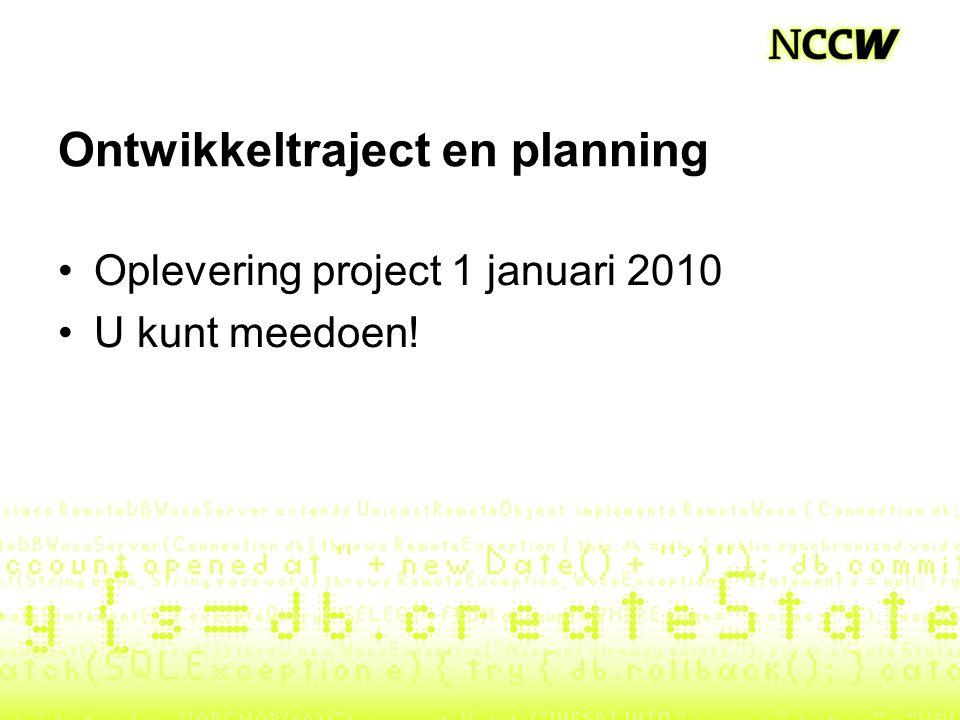 Ontwikkeltraject en planning Oplevering project 1 januari 2010 U kunt meedoen!