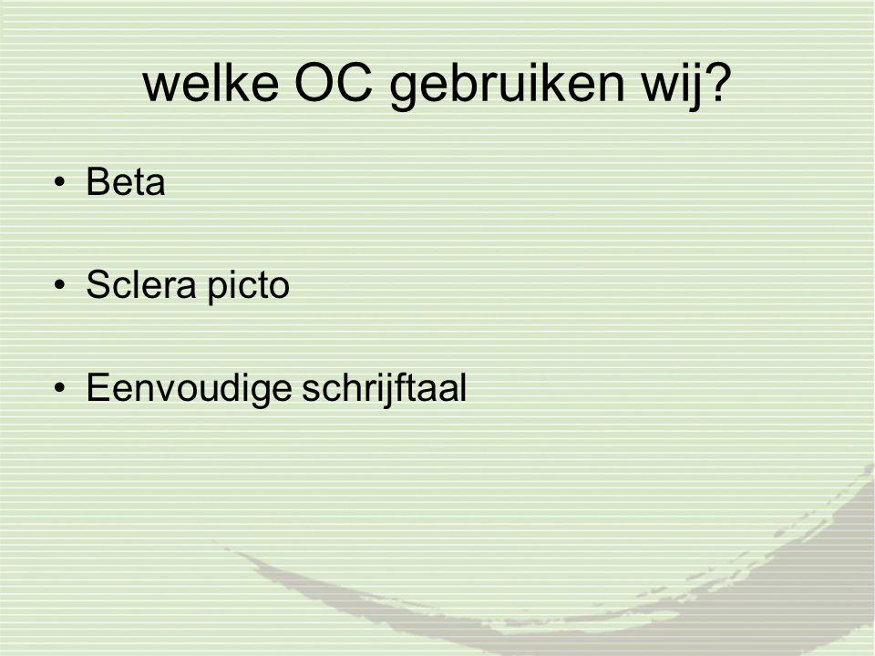 welke OC gebruiken wij? Beta Sclera picto Eenvoudige schrijftaal
