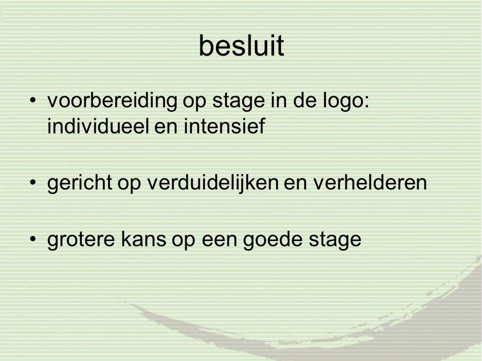 besluit voorbereiding op stage in de logo: individueel en intensief gericht op verduidelijken en verhelderen grotere kans op een goede stage