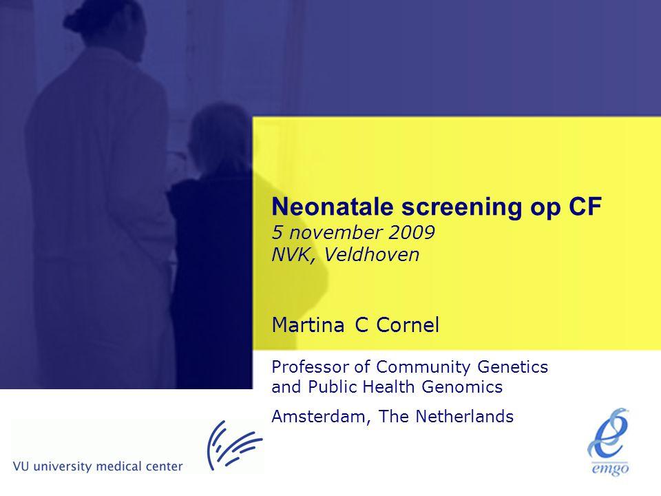 Screening: Presymptomatisch (nog geen klachten) Aanbod van gezondheidszorg Systematisch aanbod (alle pasgeborenen of alle vrouwen van 50-75 jaar) Meestal vrijwillig, zelden verplicht Vaak laag risico populatie