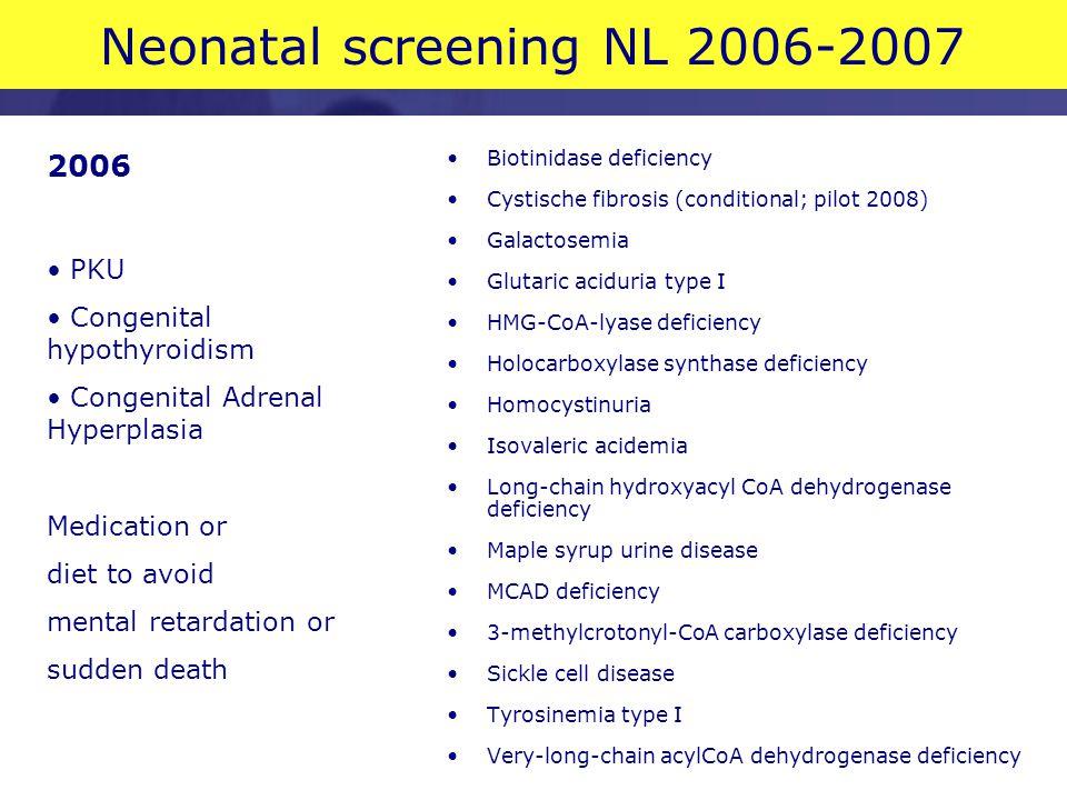 Neonatale screening NL www.gr.nl Gezondheidsraad 2005 Aangeboden aan staatssecretaris op 22 augustus 2005 Bij baby's zijn met één hielprik veel meer behandelbare ziektes op te sporen Voor CF eerst een betere opsporingsmethode ontwikkelen