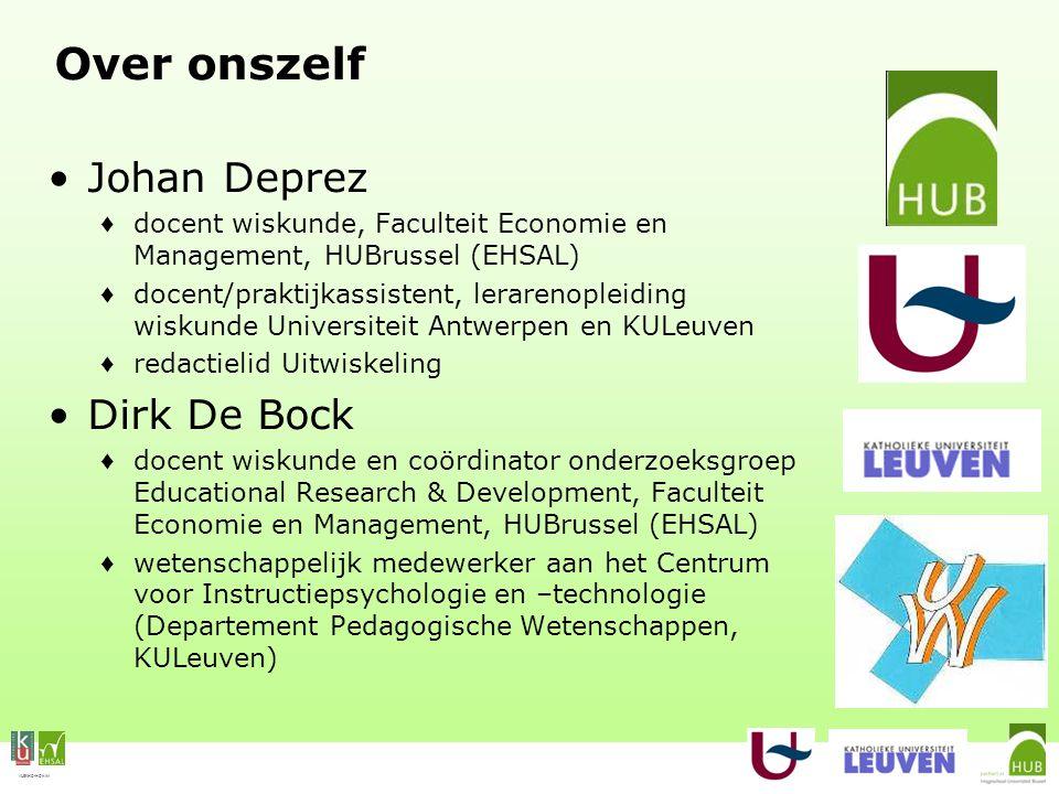 VLEKHO-HONIM Over onszelf Johan Deprez ♦ docent wiskunde, Faculteit Economie en Management, HUBrussel (EHSAL) ♦ docent/praktijkassistent, lerarenoplei