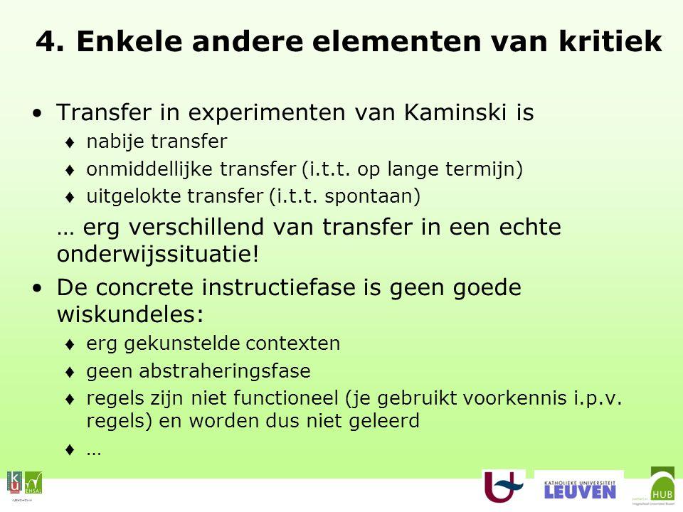 VLEKHO-HONIM 4. Enkele andere elementen van kritiek Transfer in experimenten van Kaminski is ♦ nabije transfer ♦ onmiddellijke transfer (i.t.t. op lan