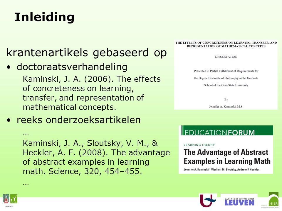 Inleiding krantenartikels gebaseerd op doctoraatsverhandeling Kaminski, J. A. (2006). The effects of concreteness on learning, transfer, and represent